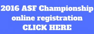 2016 ASF Championshiponline registrationCLICK HERE